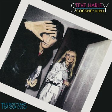 Steve Harley & Cockney Rebel - The Best Years Of Our Lives (Expanded)