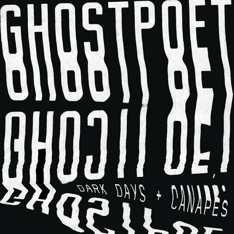 Ghostpoet - Dark Days + Canapes