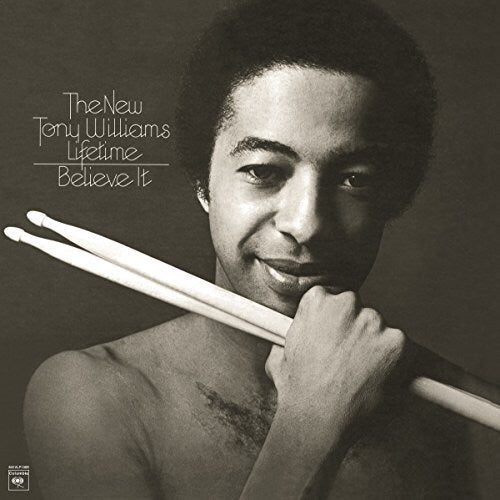 Tony Williams Lifetime - Believe It