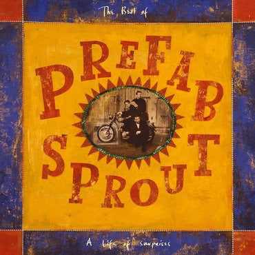 Prefab Sprout - A Life Of Suprises, A Best Of..