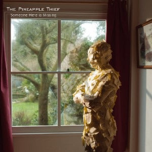 The Pineapple Thief - Someone Here Is Missing