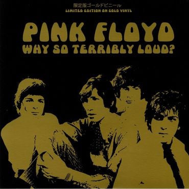 Pink Floyd - Why So Terribly Loud? (gold vinyl)