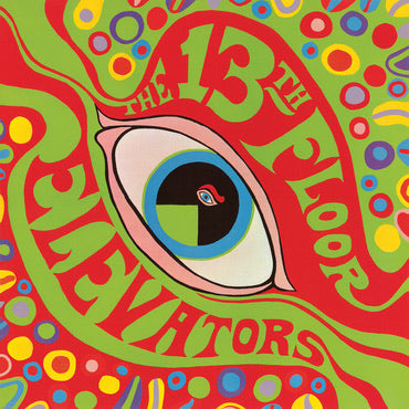 13th Floor Elevators - The Psychedelic Sounds of 13th Floor Elevators