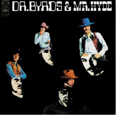 The Byrds - Dr Byrd And Mr Hyde