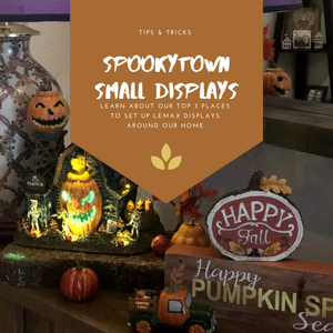 How To Set Up Smaller Lemax Spookytown Displays