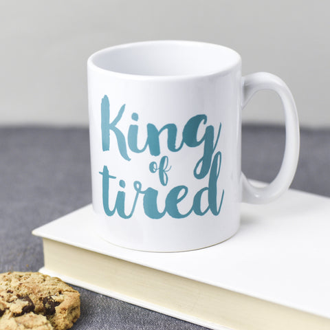 King Of Tired Mug