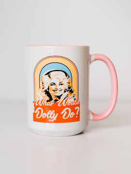What Would Dolly Do - Coffee Mug