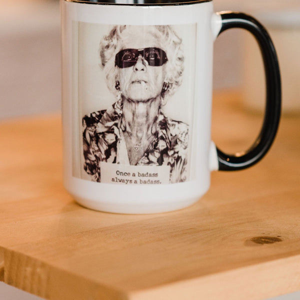 Once A Badass Always A Badass Coffee - Mug