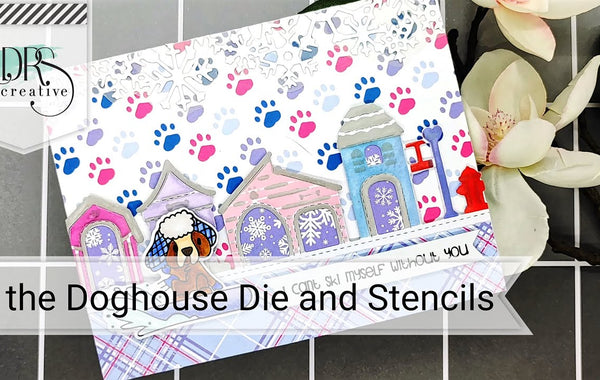 Alaskan Adventures Craft Kit - In the Doghouse Stencils and Border Die