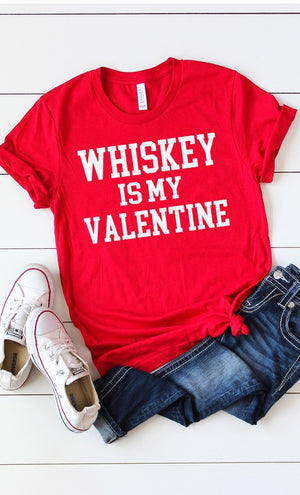 Whiskey is my Valentine Tee (Clearance) Ladies Top Stubborn Soul Boutique