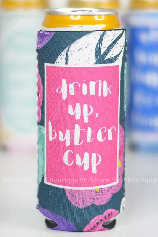 Drink Up Buttercup Slim Can Cooler
