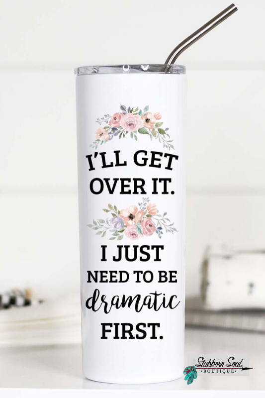 I'll Get Over It Travel Cup