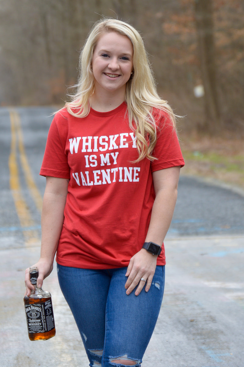 Whiskey is my Valentine Tee (Clearance)