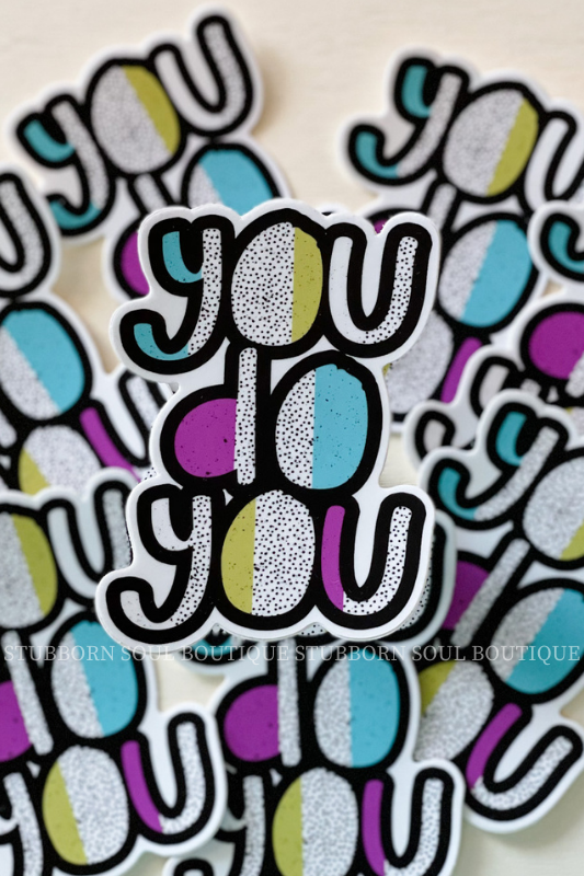 You Do You Sticker