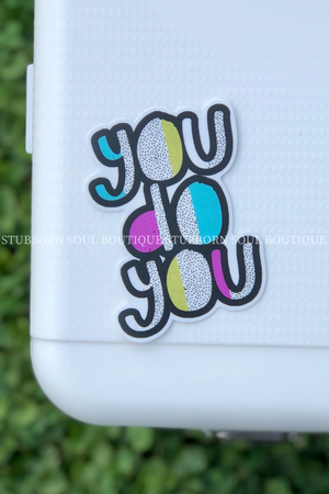 You Do You Sticker Sticker Stubborn Soul Boutique