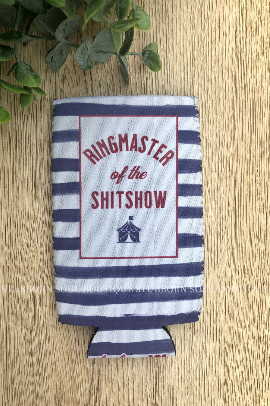 Ringmaster of the Sh*tshow Slim Can Cooler Koozie Stubborn Soul Boutique