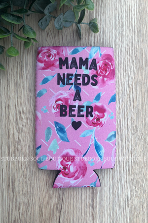 Mama Needs a Beer Slim Can Cooler Koozie Stubborn Soul Boutique