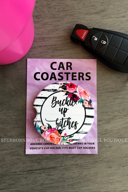 Buckle Up B*tches Car Coaster Car Coaster Stubborn Soul Boutique
