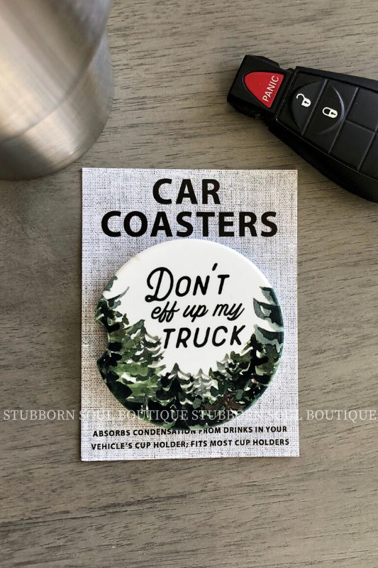 Don't Eff Up My Truck Car Coaster Car Coaster Stubborn Soul Boutique