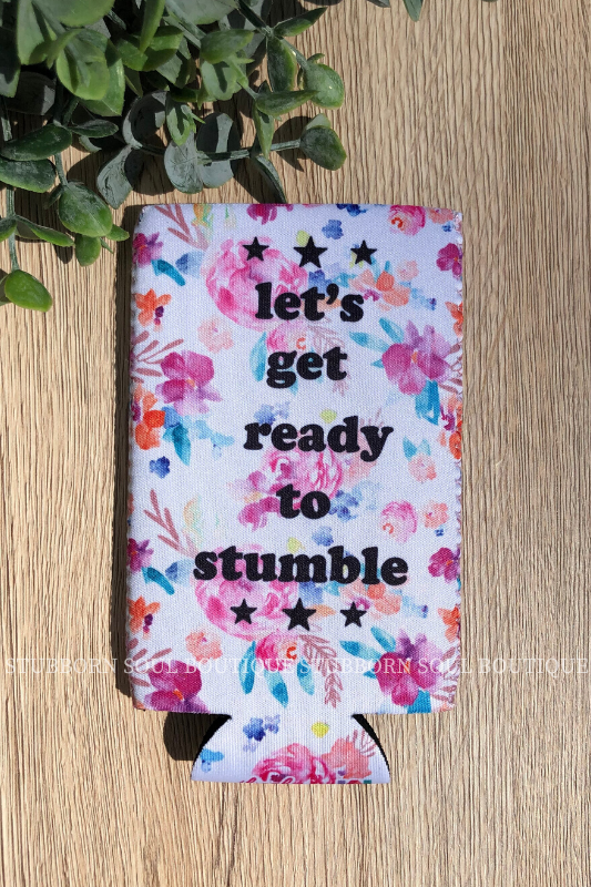 Ready to Stumble Slim Can Cooler Koozie Stubborn Soul Boutique
