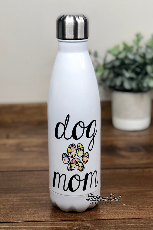 Water Bottle Dog Mom Stubborn Soul Boutique Middletown Delaware