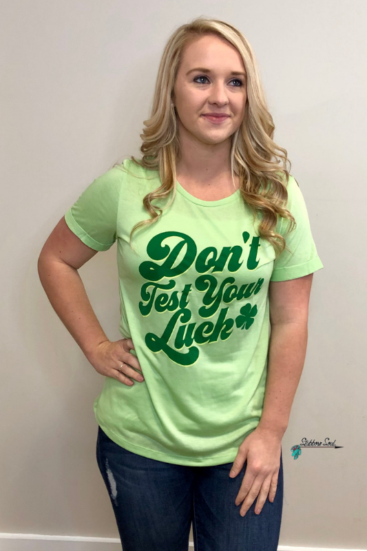 Don't Test Your Luck Green Tee (Clearance) Stubborn Soul Boutique