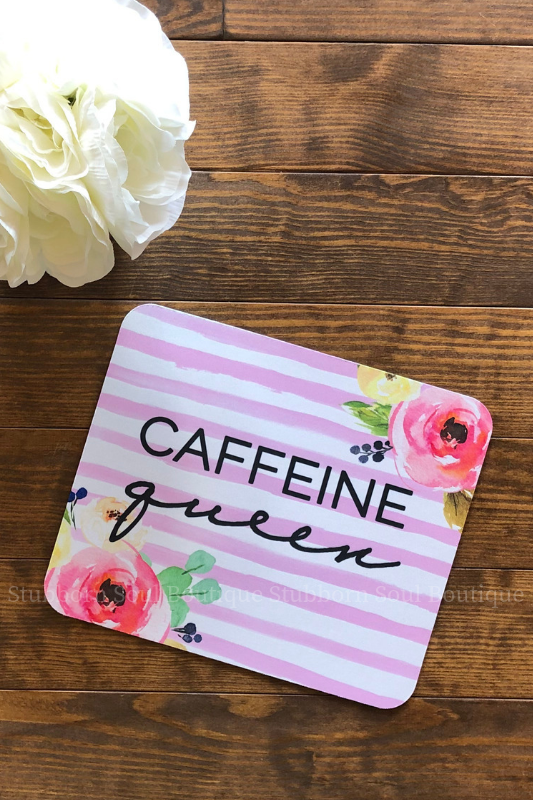 Caffeine Queen MousePad Stubborn Soul Boutique
