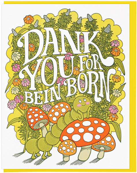 Dank You For Bein' Born Birthday Card