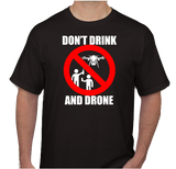Don't Drink and Drone T-shirt (Male)