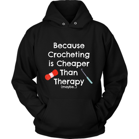 Crocheting is Cheaper Than Therapy - Hoodie (Click for More Colors!) - Handmade Rebellion