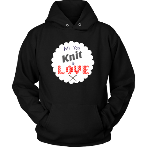 All You Knit is Love - Hoodie (Click for More Colors) - Handmade Rebellion