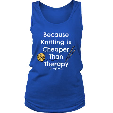 Knitting is Cheaper Than Therapy - Women's Tank (Click for More Colors) - Handmade Rebellion