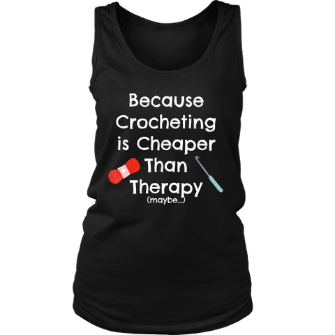 Crocheting is Cheaper Than Therapy - Women's Tank (Click for More Colors!) - Handmade Rebellion