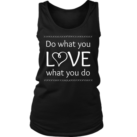Do What You Love, Love What You Do - Women's Tank (Click for More Colors) - Handmade Rebellion