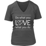 Do What You Love, Love What You Do - V-Neck (Click for More Colors) - Handmade Rebellion