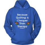 Quilting is Cheaper Than Therapy - Hoodie (Click for More Colors) - Handmade Rebellion