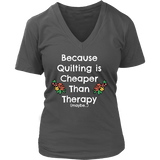 Quilting is Cheaper Than Therapy - V-Neck (Click for More Colors) - Handmade Rebellion