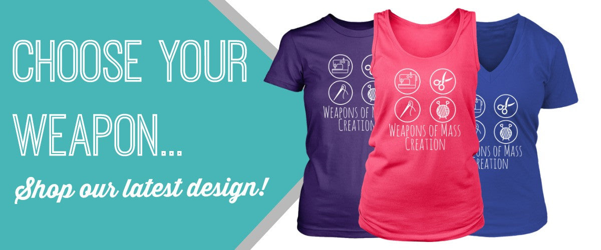 Shop our latest design, Weapons of Mass Creation!
