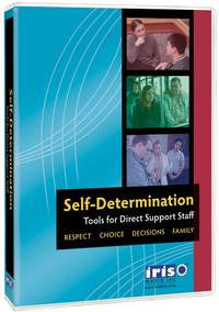 Self-Determination Tools for Direct Support Staff: Respect, Choice, Decisions, Family