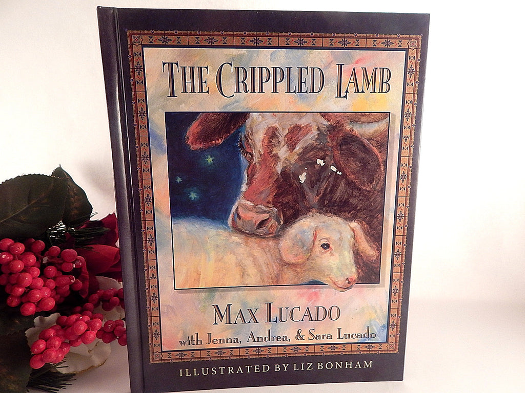The Crippled Lamb Christmas Nativity Story By Max Lucado Color IIlustrated Hardback Vintage 1994 Word Publishing Christian Gift Book
