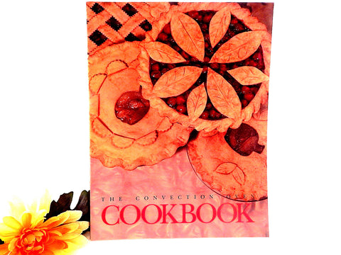The Convection Oven Cook Book General Electric Appliance Guide Vintage 1992 Home Cooking Baking American Food Recipes