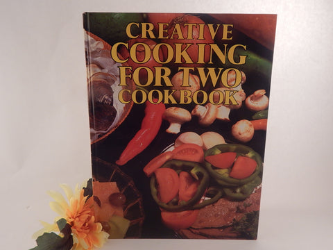 Creative Cooking For Two Cookbook Vintage 1985 Hardcover Color lllustrated American Family Home Cooking Recipe Book