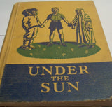 Under the Sun Antique Book Student Reader Crabtree Basic Series 1941 Edition Children's School Textbook Teaching Reading Aid Hardcover