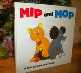 Mip and Mop A First Picture Story Book for Children by Gerald Hawksley Cat and Dog Animal Friends Illustrated Hardcover Vintage 1987 Edition