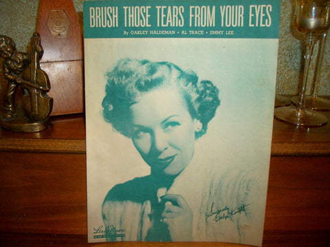 Brush Those Tears From Your Eyes Antique Sheet Music Vocal Piano Guitar Evelyn Knight Love Song Vintage 1948 Leed Music