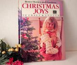 Christmas Joys to Craft and Stitch Vintage Hardback Book by Better Homes and Gardens Creative Holiday Decorating and Gifts