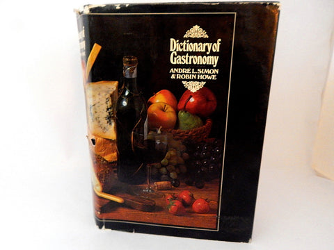 Dictionary of Gastronomy by Andre Simon and Robin Howe Vintage 1970 Food Cooking Herbs Wine Reference Culinary Gift Book for Foodies