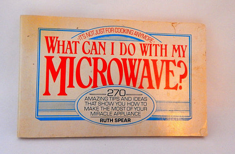 What Can I Do With My Microwave 270 Amazing Tips Book by Ruth Spear Vintage 1988 Dell Publication