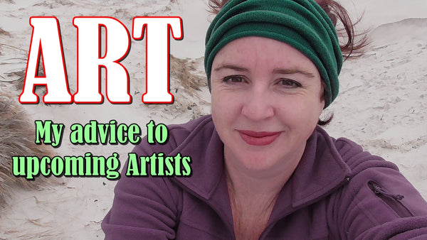 My advice to upcoming artists...