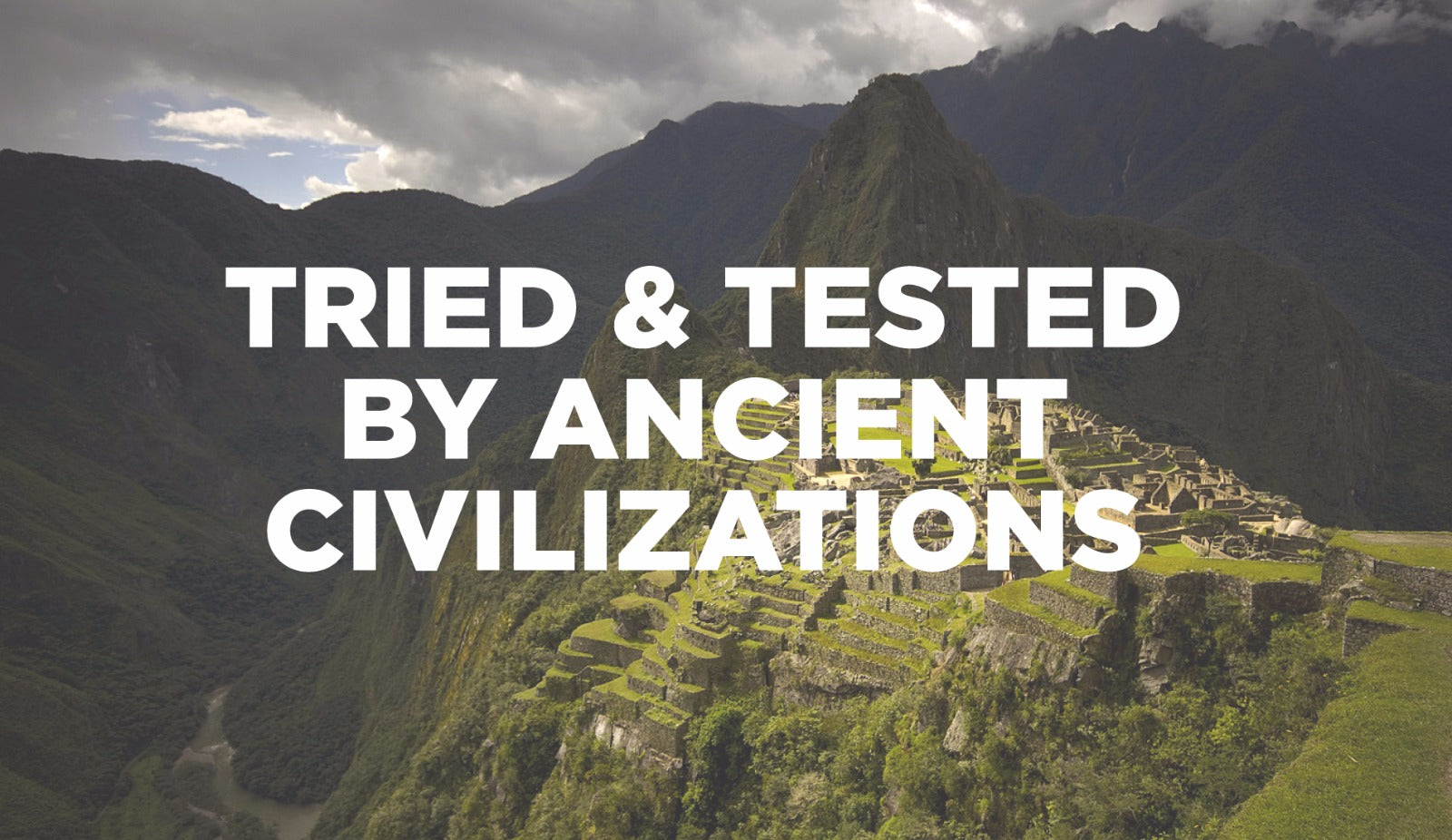 Tried and tested by ancient civilizations